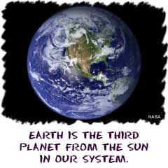 Earth is the third planet from the Sun