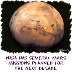 NASA has several Mars missions planned for the next decade.